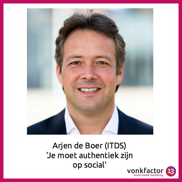 Arjen De Boer (ITDS) 'Je Moet Authentiek Zijn Op Social'
