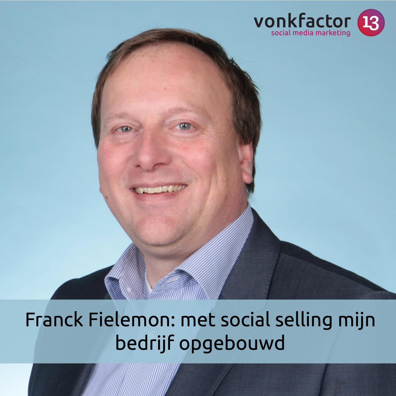 Franck Fielemon: Met Social Selling Mijn Bedrijf Opgebouwd