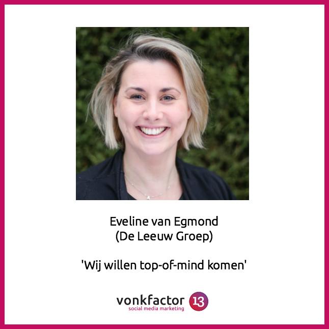 Evelien Van Egmond: 'Wij Willen Top Of Mind Komen'