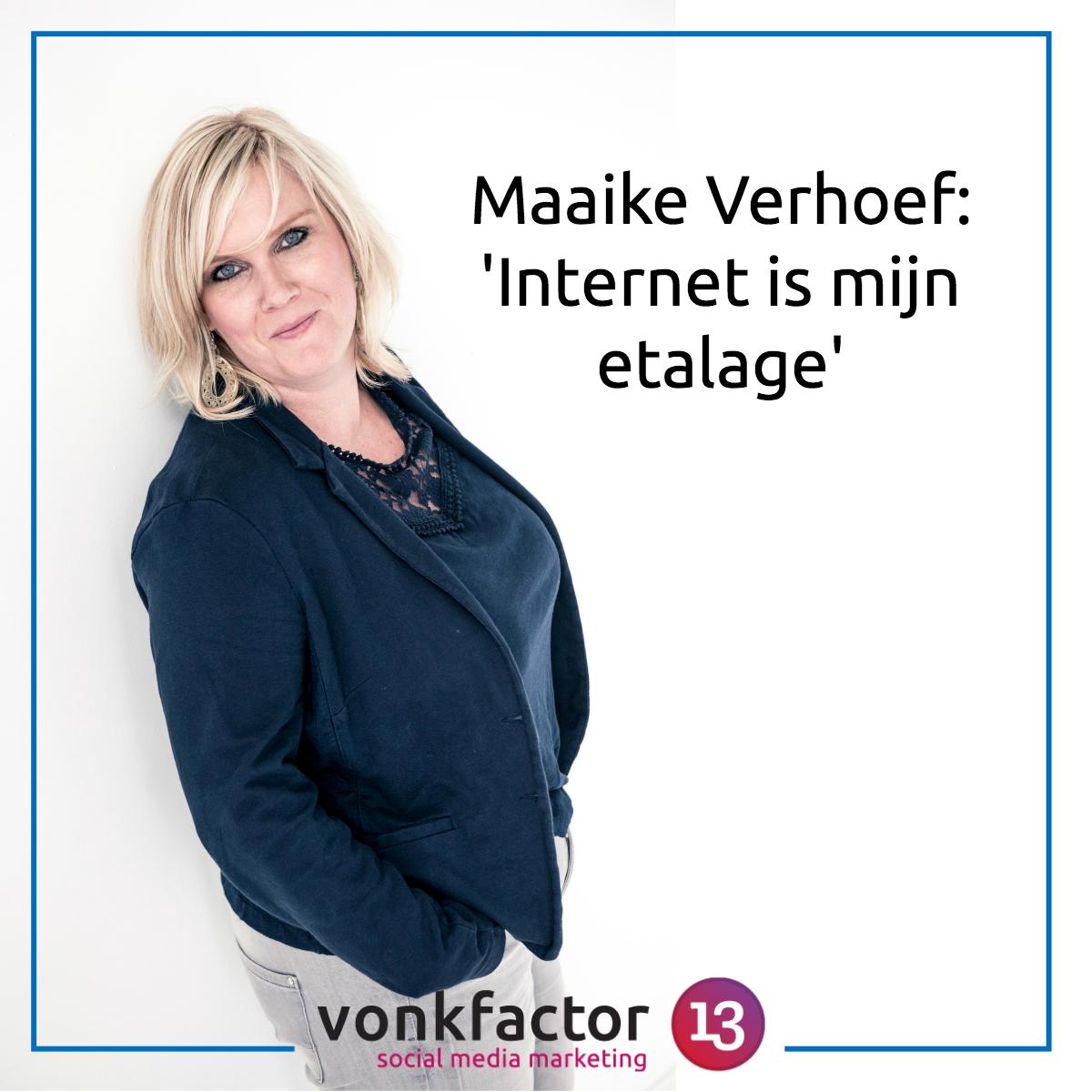 Maaike Verhoef: 'Het Internet Is Mijn Etalage'